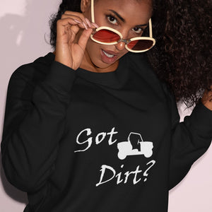 Got Dirt? Fun on a Side-by-Side! Novelty Sweatshirts Crewneck Pullover - CampWildRide.com