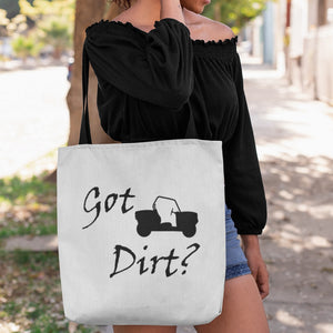 Got Dirt? Fun on a Side-by-Side! Novelty Funny Tote Bag Reusable