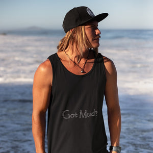 Got Mud? Novelty Tank Top T-Shirt - CampWildRide.com