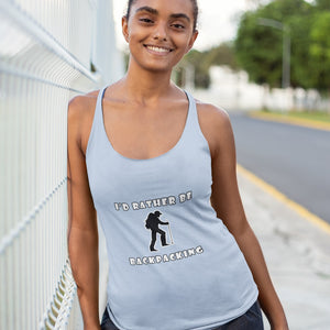 I'd Rather Be Backpacking! Novelty Women's Tank Top T-Shirt - CampWildRide.com