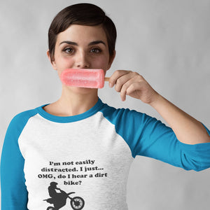 I'm not easily distracted-Dirt Bike! Novelty Baseball Tee (3/4 sleeves) - CampWildRide.com