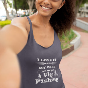 Wife Lets Me Go Fly Fishing! Novelty Women's Tank Top T-Shirt - CampWildRide.com