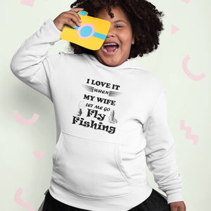 Wife Lets Me Go Fly Fishing! Novelty Youth Hoodies (No-Zip/Pullover)