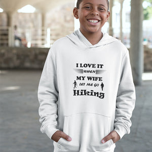 Wife Lets Me Go Hiking! Novelty Youth Hoodies (No-Zip/Pullover) - CampWildRide.com
