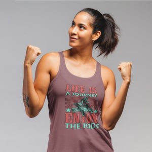 Life is a Journey, Enjoy the Ride, Fun on an ATV! Novelty Women's Tank Top T-Shirt - CampWildRide.com