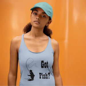 Got Fish? Fly Fishing! Novelty Women's Tank Top T-Shirt