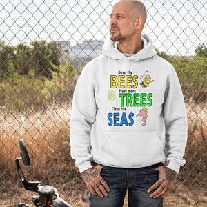 Save the BEES, Plant more TREES, Clean the SEAS! Novelty Hoodies (No-Zip/Pullover) - CampWildRide.com