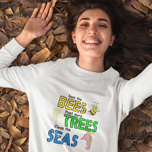 Save the BEES, Plant more TREES, Clean the SEAS! Novelty Sweatshirts Crewneck Pullover - CampWildRide.com