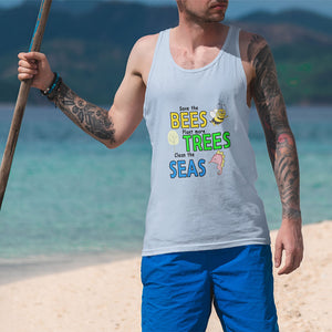 Save the BEES, Plant more TREES, Clean the SEAS! Novelty Tank Top T-Shirt