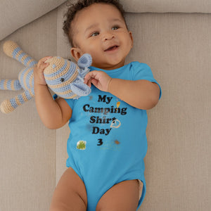 My Camping Shirt Day 3! Novelty Infant One-Piece Baby Bodysuit - CampWildRide.com