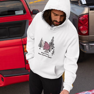 Well I guess that Answers That! Novelty Hoodies (No-Zip/Pullover) - CampWildRide.com