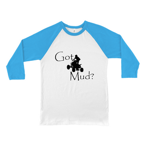 Got Mud? Fun on an ATV! Novelty Baseball Tee (3/4 sleeves) - CampWildRide.com