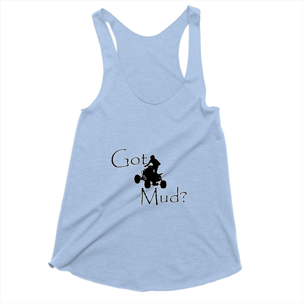 Got Mud? Fun on an ATV! Novelty Women's Tank Top T-Shirt