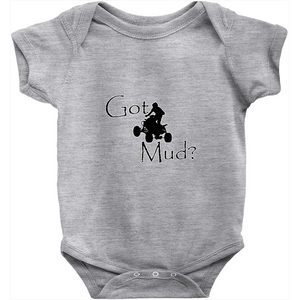 Got Mud? Fun on an ATV! Novelty Infant One-Piece Baby Bodysuit - CampWildRide.com