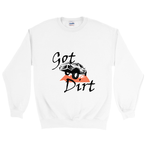 Got Dirt? Fun with your Truck! Novelty Sweatshirts Crewneck Pullover - CampWildRide.com