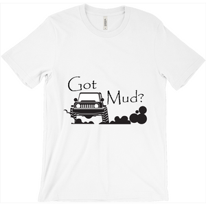 Got Mud? Fun with your 4x4! Novelty Short Sleeve T-Shirt - CampWildRide.com