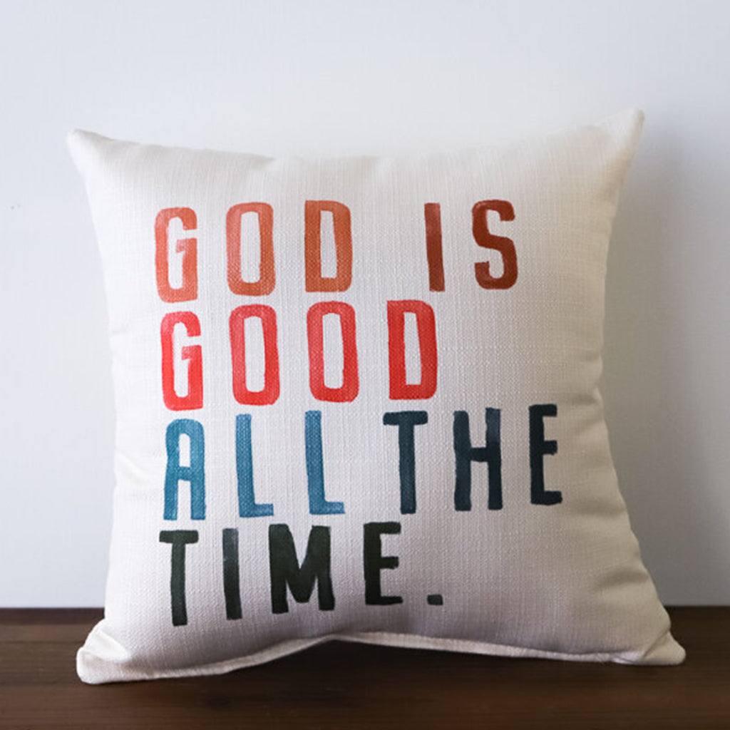 God Is Good All The Time Square Pillow - TheMississippiGiftCompany.com