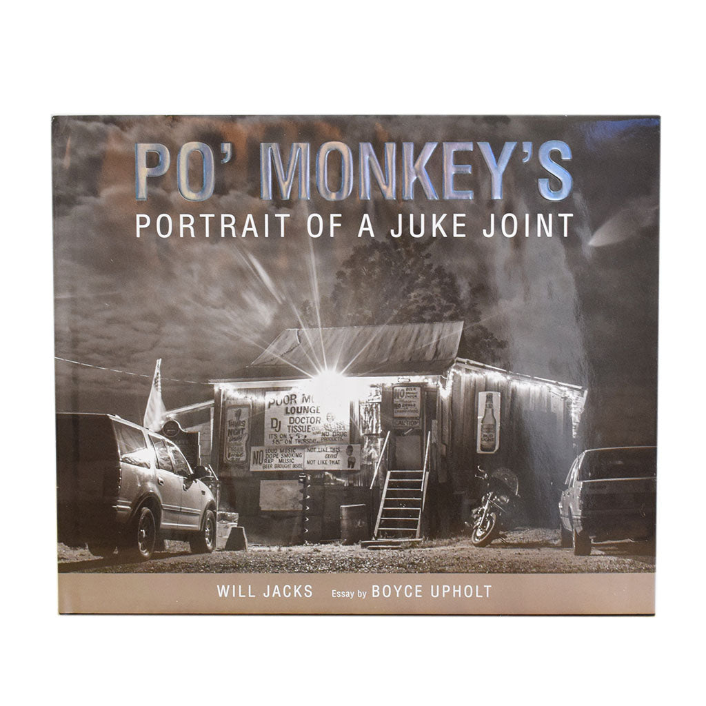 Po' Monkey's: Portait of a Juke Joint - TheMississippiGiftCompany.com
