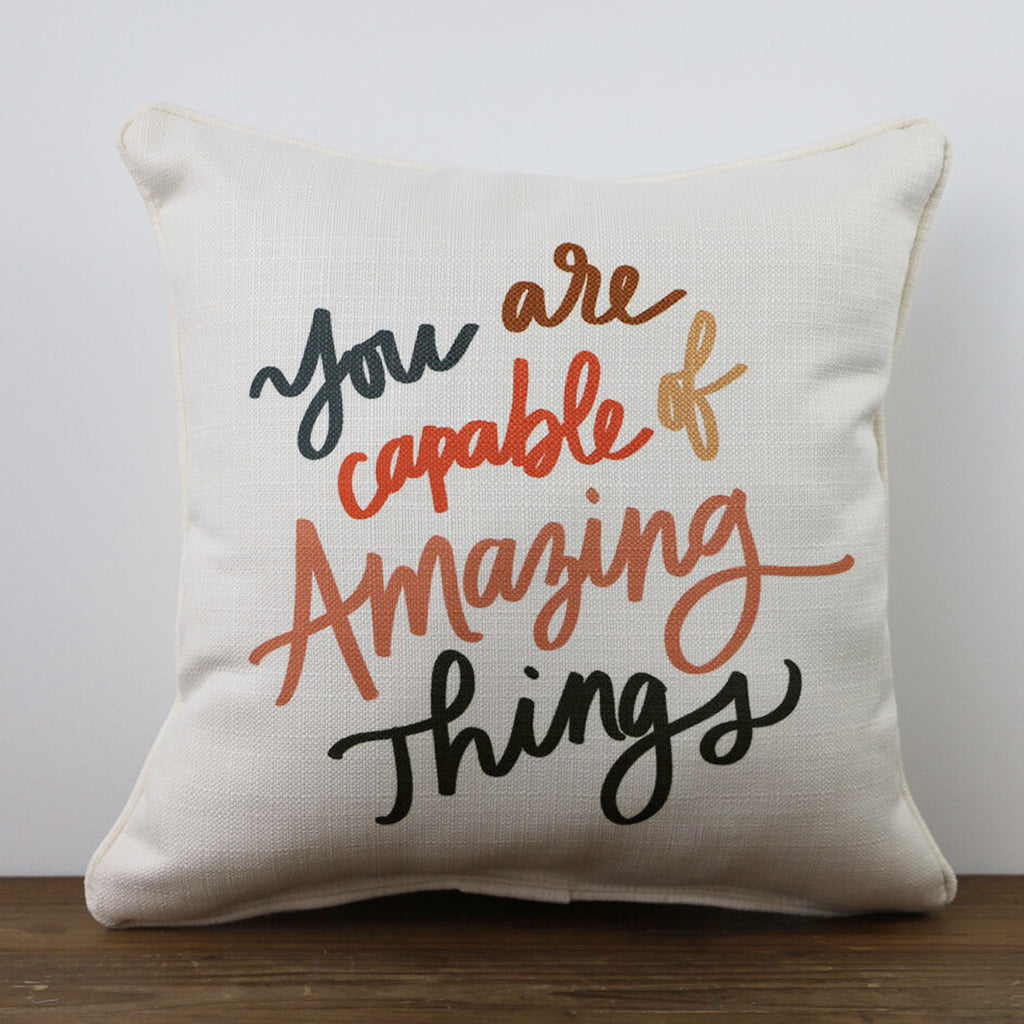 You Are Capable Of Amazing Things Square Pillow - TheMississippiGiftCompany.com