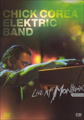 The Chick Corea Elektric Band: Live in Montreux (DVD)