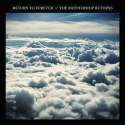 Return to Forever: The Mothership Returns