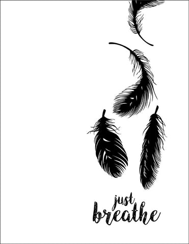 Just Breathe with Black Feathers
