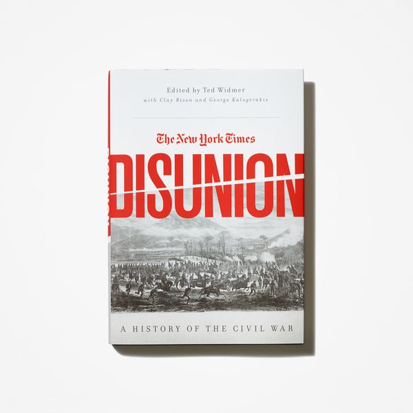 Disunion: A History of the Civil War