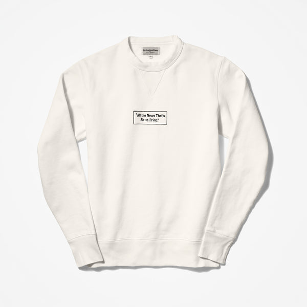 """All the News That's Fit to Print"" Sweatshirt"