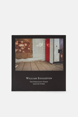 William Eggleston: The Democratic Forest Selected Works