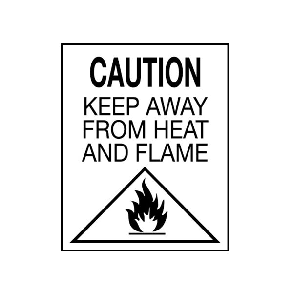 Fire Hazard Labelling - CAUTION: KEEP AWAY FROM HEAT AND FLAME