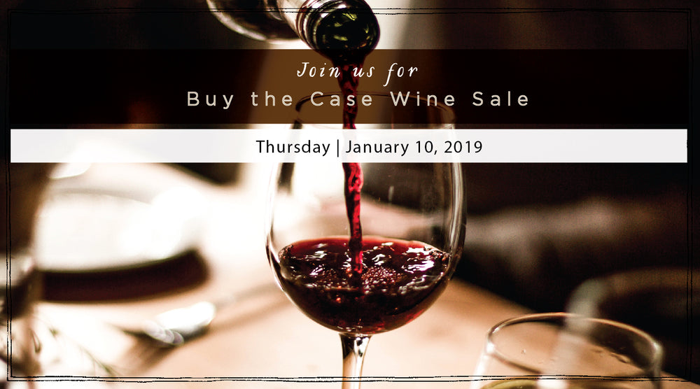 Buy The Case Wine Sale: Thursday, January 10th