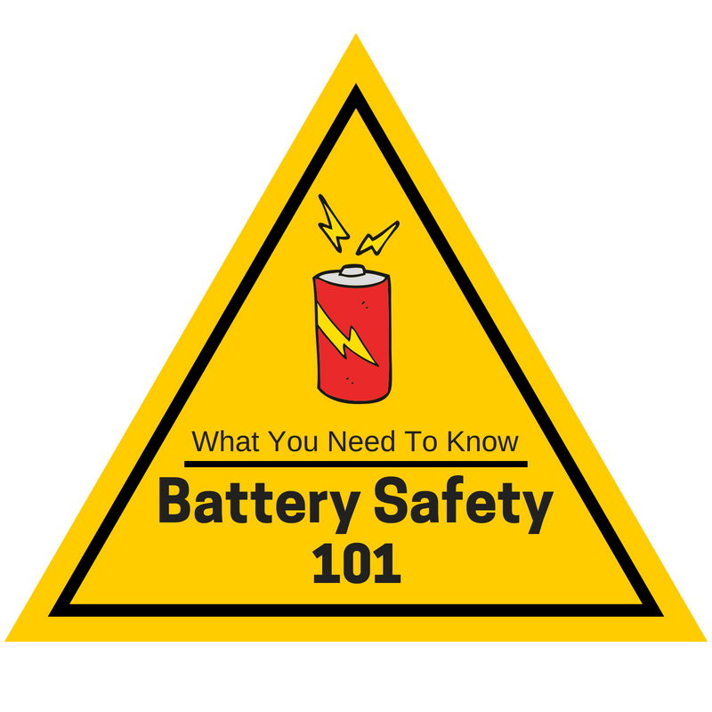 All About Batteries: What you need to know and How to stay safe