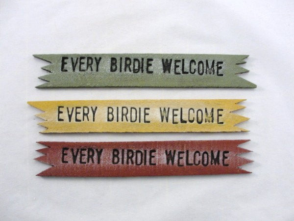 Every Birdie Welcome sign - General Crafts - Craft Supply House
