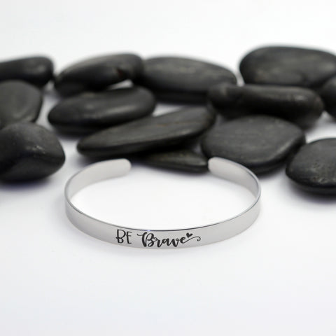 Be Brave Motivational Statement | Engraved Cuff Bracelet - Hand Stamped