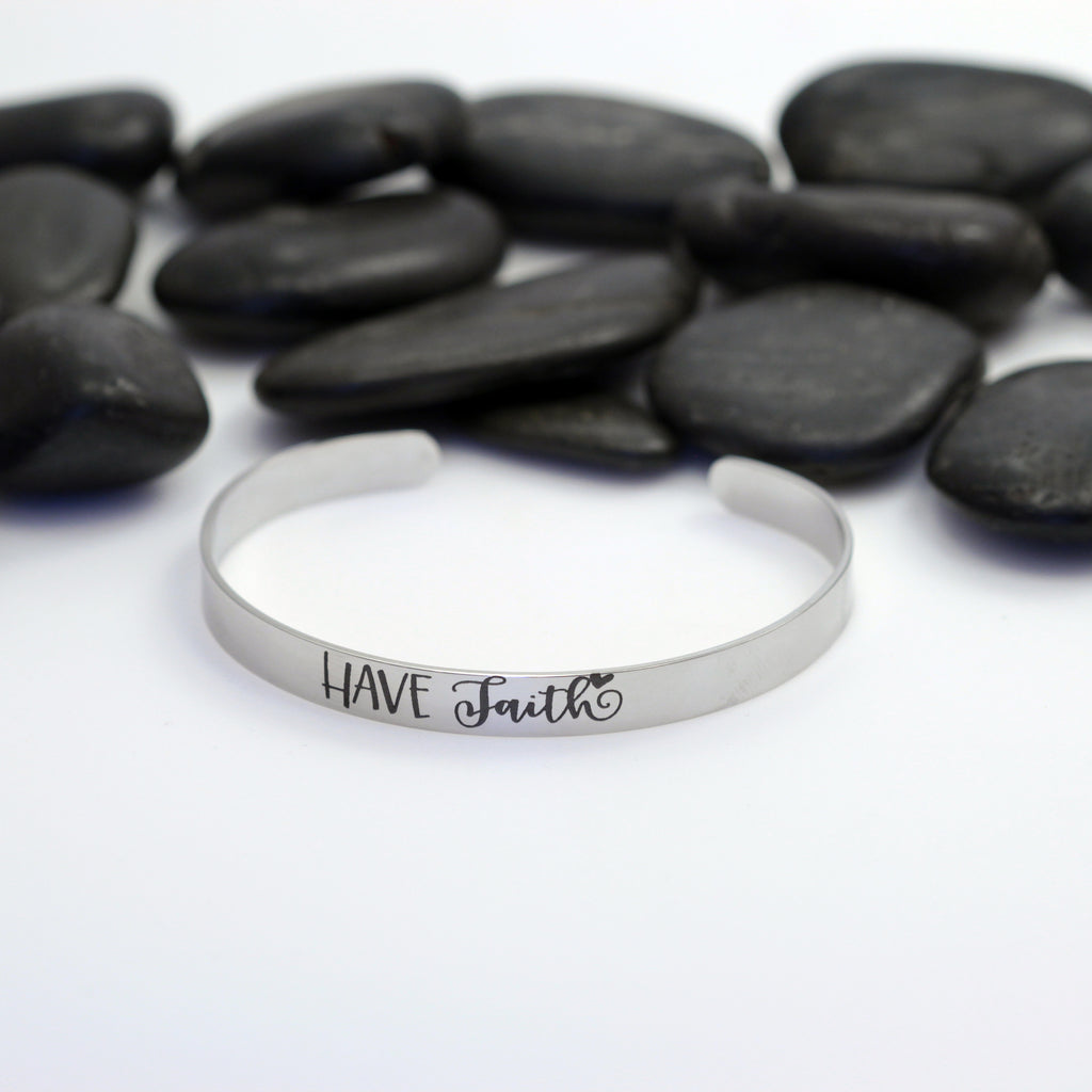 Have Faith Motivational Statement | Engraved Cuff Bracelet - Hand Stamped