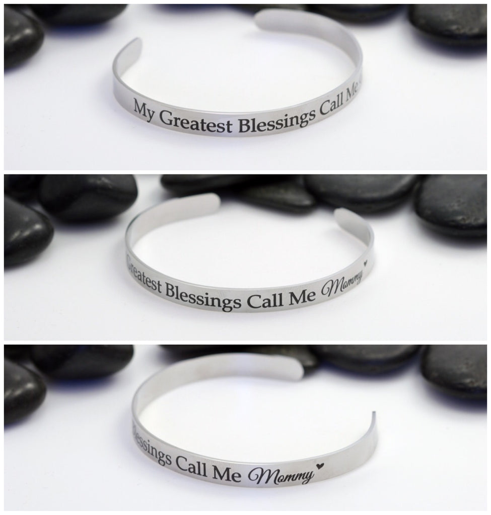 My Greatest Blessings Call Me Mommy | Engraved Cuff Bracelet - Hand Stamped