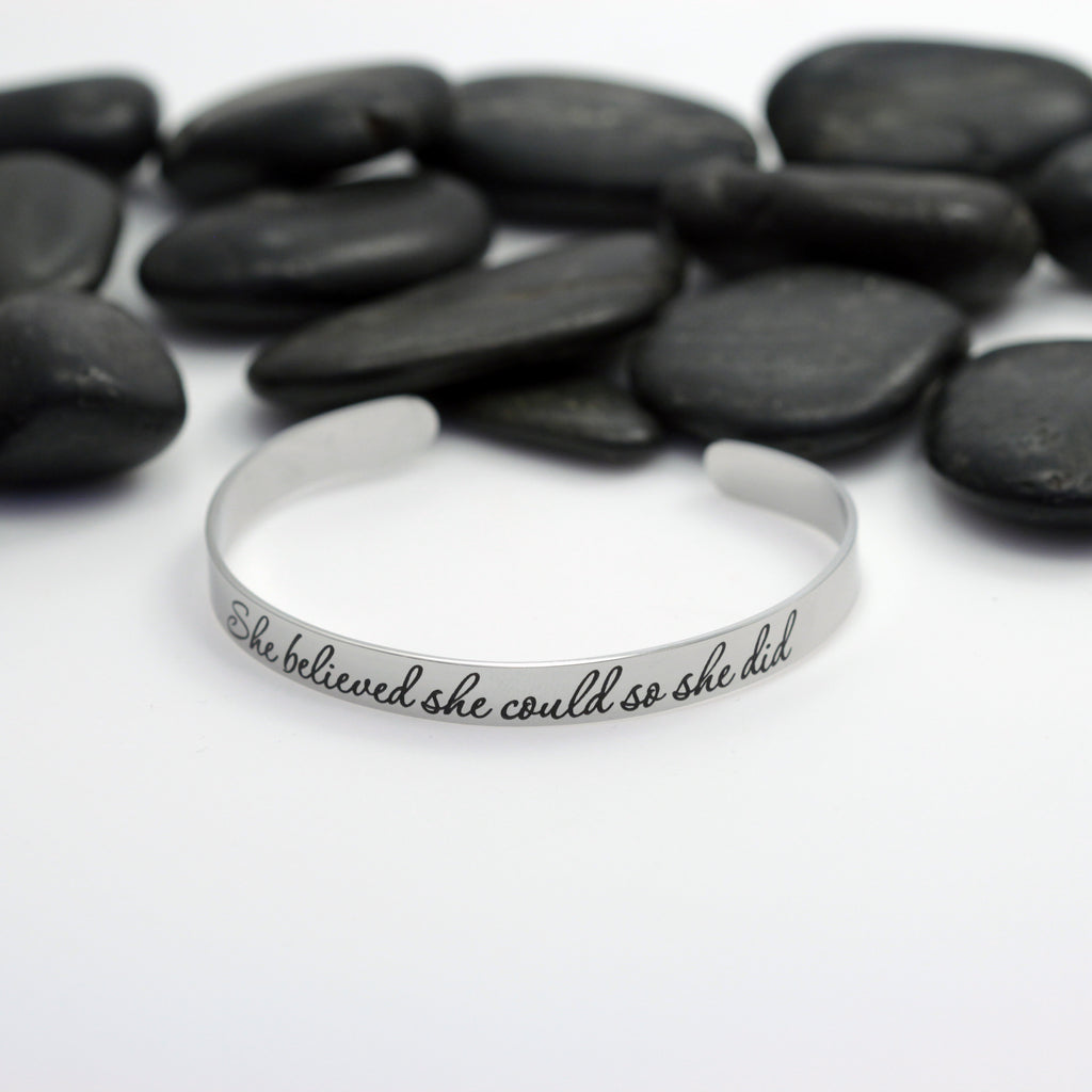 She Believed She Could So She Did Motivational Statement | Engraved Cuff Bracelet - Hand Stamped