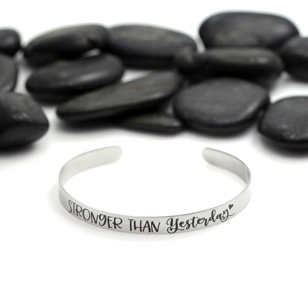 Stronger Than Yesterday Motivational Statement | Engraved Cuff Bracelet - Hand Stamped