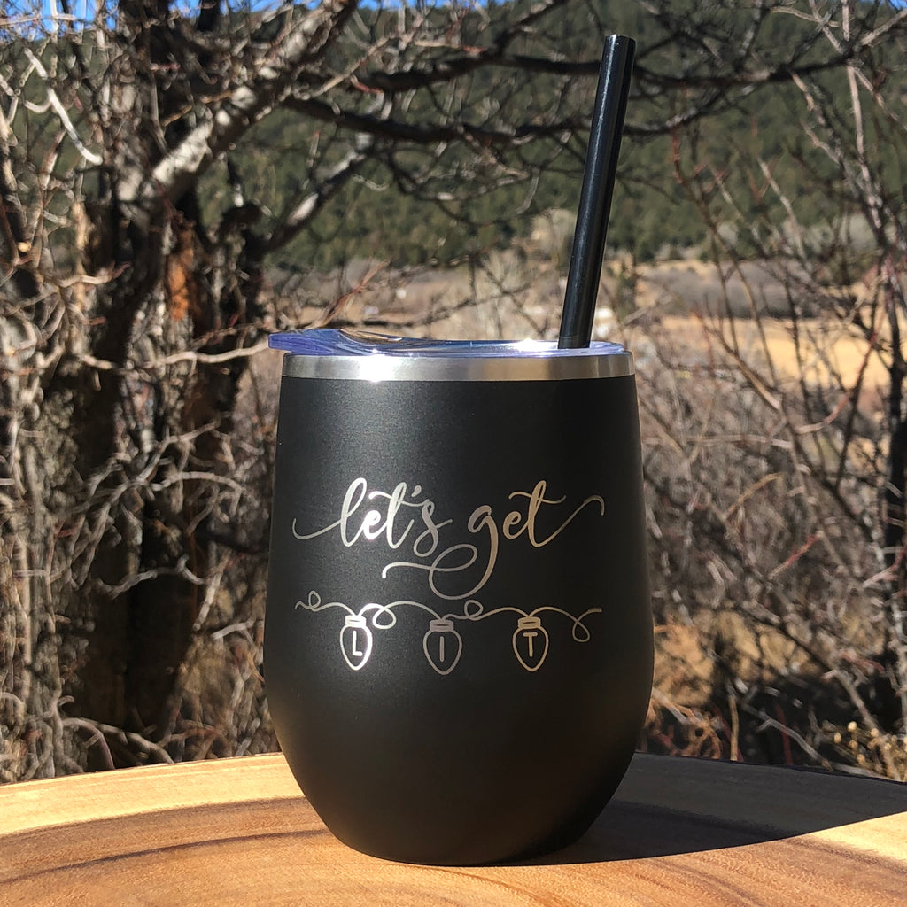 Let's Get Lit | Engraved 12oz Stainless Steel Wine Glass Tumbler
