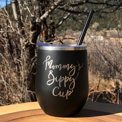 Mommy's Sippy Cup | Engraved 12oz Stainless Steel Wine Glass Tumbler