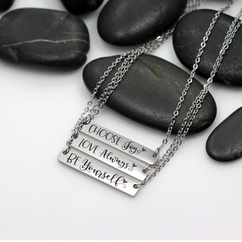 Choose Joy | Love Always | Be Yourself Motivational Statement Bar Necklace - Hand Stamped