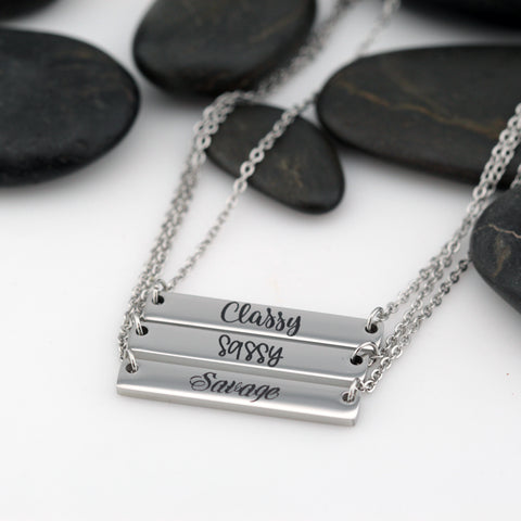 Classy | Sassy | Savage - Engraved Bar Necklace