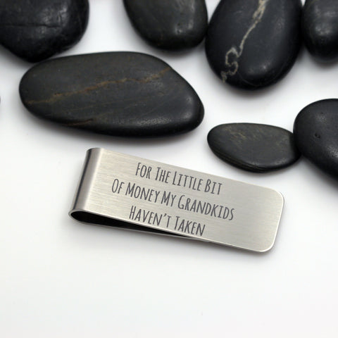 For The Little Bit Of Money My Grandkids Haven't Taken | Engraved Money Clip - Hand Stamped