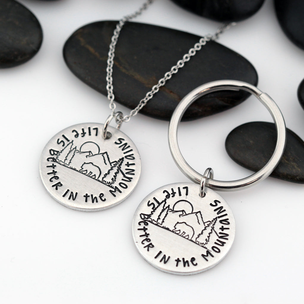 Life Is Better In The Mountains | Adventure and Outdoor Lovers Gift Idea | Mountain Scenery Keychain OR Necklace - Hand Stamped