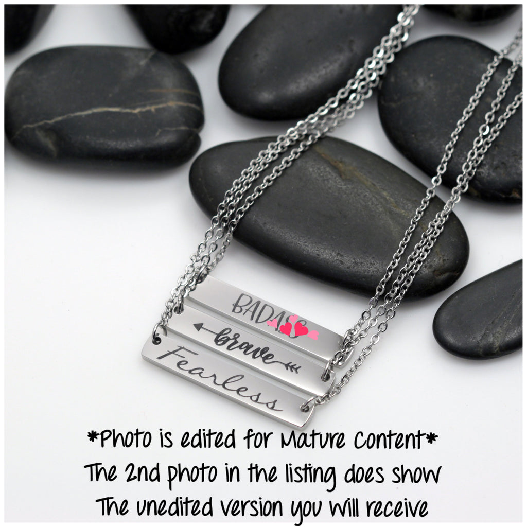 MATURE - Be Bada*s | Brave | Fearless Motivational Statement Bar Necklace - Hand Stamped