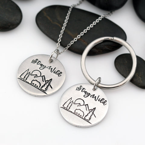 Stay Wild | Adventure and Outdoor Lovers Gift Idea | Mountain Scenery Keychain OR Necklace - Hand Stamped