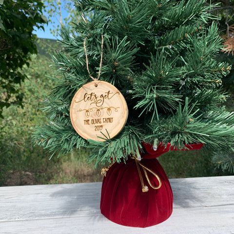 Let's Get Lit | Personalized Family Name | Rustic Wood Slice Christmas Ornament - Hand Stamped