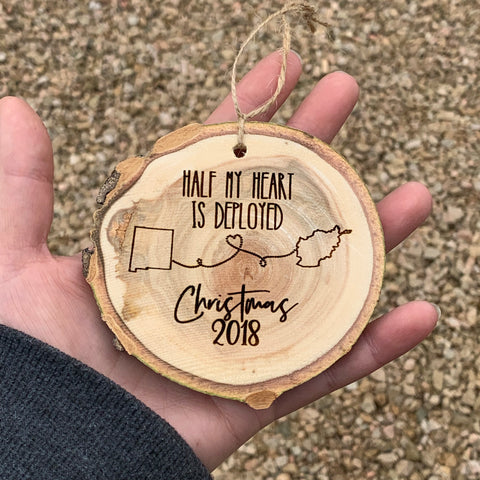 Half My Heart Is Deployed | Rustic Wood Slice Christmas Ornament - Hand Stamped