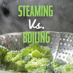 Why steaming is better than boiling