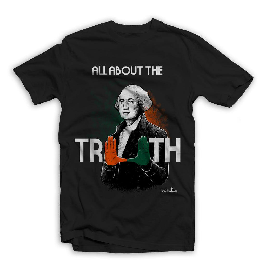 DUH Nation + Caneswear Present All About the Truth Shirt